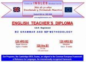 Curso teacher´s diploma maestro de ingles 120 hr nivel b2 ó b1 reg. sep intensivo