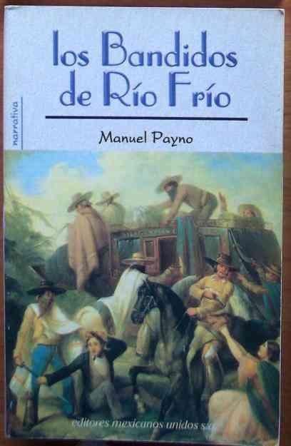 Manuel Payno: Los Bandidos de Río Frío, México del Siglo XIX, A Precio Inigualable!