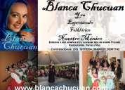 Blanca chucuan y su espectaculo floklorico nuestro mexico
