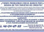 Tienes problemas con el banco por las tarjetas de credito.