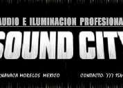 Luz y sonido en cuernavaca morelos sound city