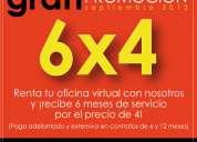 gran promocion 6x4 en la renta de oficina virtual