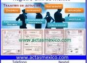 actas de nacimiento foraneas, d.f., guanajuato, michoacan, guerrero, coahuila, queretaro, apostilla