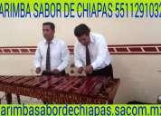 Marimba sabor de chiapas  azcapotzalco